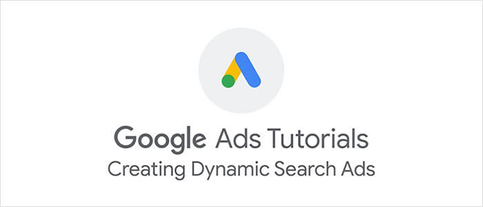 Google Ads: Creating Dynamic Search Ads