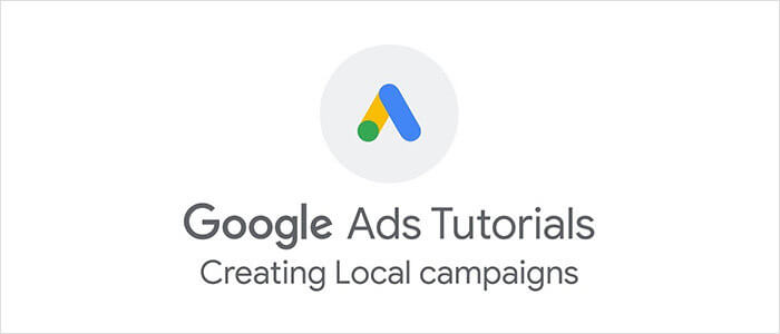 Google Ads: Creating Local Campaigns