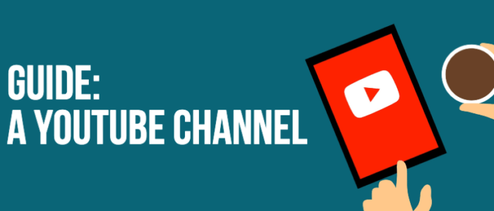 Guide: Create A YouTube Channel