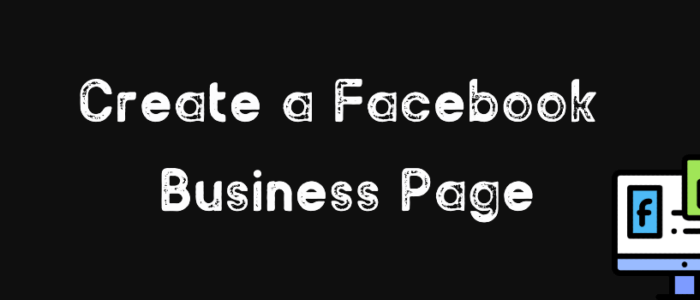 Guide: Create a Facebook Business Page
